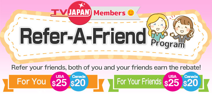 Image: TV JAPAN Members : Refer A Friend Program