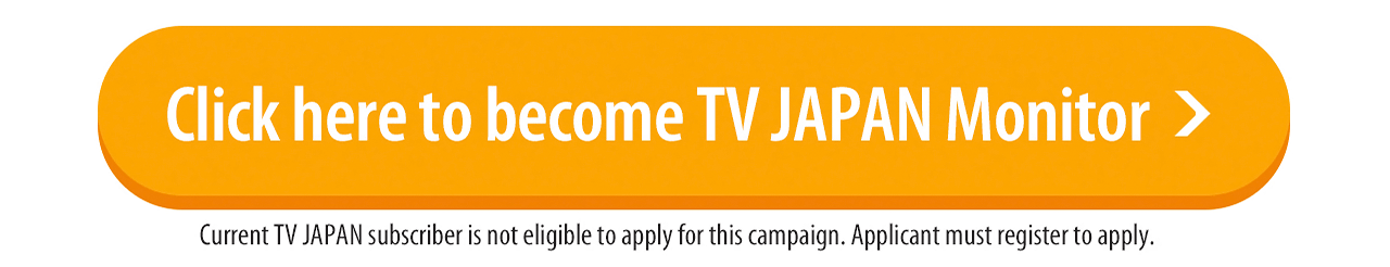 Click here to become TV JAPAN Monitor